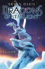Dragons of Starlight: Liberator by Bryan Davis (2012, Paperback)