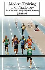 Modern Training and Physiology for Middle and Long-Distance Runners by John...