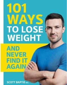 101 Ways to Lose Weight and Never Find It Again, Scott Baptie, New Book