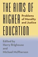 The Aims of Higher Education : Problems of Morality and Justice (2015,...