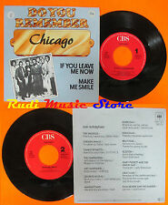 LP 45 7'' CHICAGO If you leave me now Make me smile 1981 holland CBS cd mc dvd