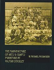The Manufacture of Arts & Crafts Furniture by Gustav Stickley (M. McCracken)
