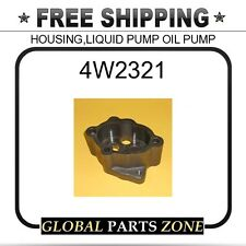 4W2321 - HOUSING,LIQUID PUMP OIL PUMP 2P0681 4N4054 4N4055 for Caterpillar (CAT)