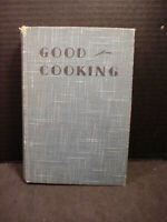 Good Cooking Antique Cook Book Marjorie Heseltine Ula M Dow 1933 1936 Hard Cover