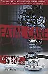 Fatal Care: Survive in the U.S. Health System by Sanjaya Kumar MD