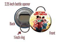 "Better Off Dead 80s Teen Comedy John Cusack Poster 2.25"" Bottle Opener/Keychain"