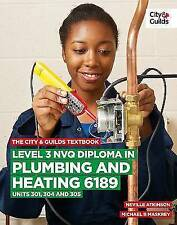 The City & Guilds Textbook: Level 3 NVQ Diploma in Plumbing and Heating 6189 Units 301, 304 and 305 by Neville Atkinson, Michael B. Maskrey (Paperback, 2013)