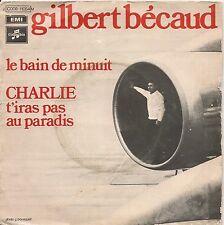"""45 TOURS / 7"""" SINGLE--GILBERT BECAUD--LE BAIN DE MINUIT / CHARLIE T'IRAS PAS AU."""