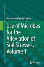 Use of Microbes for the Alleviation of Soil Str. Miransari, Mohammad.#