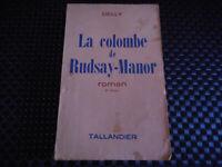 LA COLOMBE DE RUDSAY-MANOR / DELLY - ROMAN TAILLANDIER 1960
