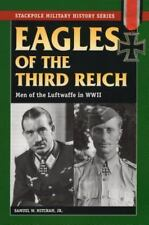 Stackpole Military History: Eagles of the Third Reich : Men of the Luftwaffe in