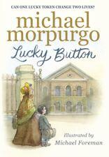 Lucky Button by Michael Morpurgo 9781406371680