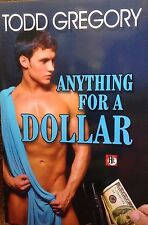 Anything for a Dollar by Todd Gregory new paperback Gay fiction Book Club ed.