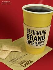 NEW - Designing Brand Experience: Creating Powerful Integrated Brand Solutions