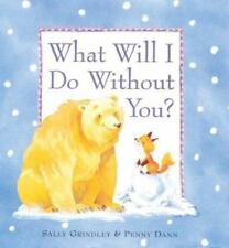 What Will I Do Without You? hardback