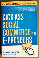 Kick Ass Social Commerce for E-Preneurs: It's Not about Likes, It's about Sales