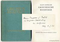 Börger: Griechische Reisetage. Widmungsexemplar . E. A., 1925.