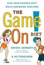 The Game On! Diet: Kick Your Friends Butt While Shrinking Your OWN