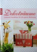 Dekoträume - Liebevoll Genähtes für die ganze Wohnung von Stefanie Thomas und...
