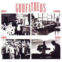 The Godfathers : Birth, School, Work, Death CD (2011) ***NEW*** Amazing Value