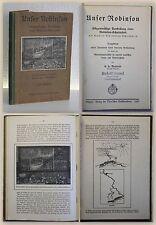 Wohlrab Unser Robinson 1922 Robinson-Schularbeit Robinsonade Pädagogik xz