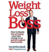 Book - David Kirchhoff - Weight Loss Boss : How to Finally Win at Losing