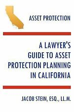 A Lawyer's Guide To Asset Protection Planning In California: By Jacob Stein