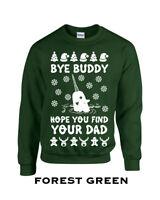 645 Bye Buddy Hope you find your dad Crew Sweatshirt ugly christmas sweater gift