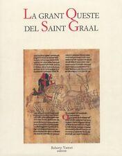 La grant Queste del Saint Graal  - La grande Ricerca del Santo Graal Sacro Holy