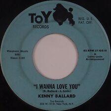 KENNY BALLARD: I Wanna Love You TOY Northern Deep Soul 45 Super Rare HEAR