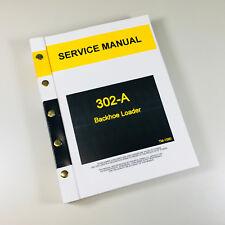 SERVICE REPAIR MANUAL FOR JOHN DEERE 302A LOADER BACKHOE TECHNICAL SHOP BOOK OH