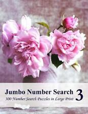 Jumbo Number Search 3 : 300 Number Search Puzzles in Large Print by...