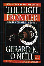 THE HIGH FRONTIER: HUMAN COLONIES IN SPACE., O'Neill, Gerard K., Used; Very Good