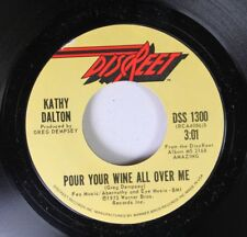 Rock Nm! 45 Kathy Dalton - Pour Your Wine All Over Me / Boogie Bands And One Nig