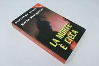 LA MORTE E' CIECA SONZOGNO  KARIN SLAUGHTER 01/01/2003 [UB-015]