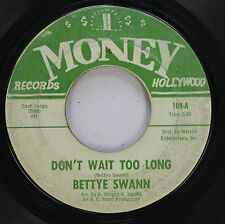 Hear! Northern Soul 45 Bettye Swann - Don'T Wait Too Long / What Is My Life Comi