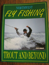 Northwest Fly Fishing - Trout and Beyond by John Shewey signed by author  pb