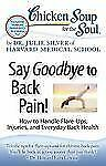 Chicken Soup for the Soul: Say Goodbye to Back Pain!: How to Handle Flare-Ups,
