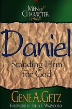 Men of Character: Daniel: Standing Firm for God by Getz, Dr. Gene A., Good Book