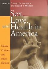 Sex, Love, and Health in America: Private Choices and Public Policies by