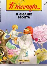 Ti cuento. El gigante egoísta - Fabbri - Libro nuovo especiales