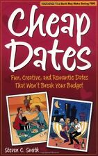 Cheap Dates: Fun, Creative, and Romantic Dates That Wont Break Your Budget by S