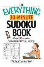 The Everything 30-Minute Sudoku Book: Over 200 Puzzles With Instructructions For