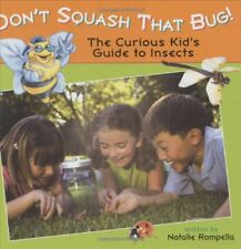 Dont Squash That Bug!: The Curious Kids Guide to Insects (Lobster Learners)