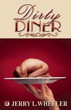 The Dirty Diner:Gay Erotica on the Menu, Wheeler, Jerry L., New Books