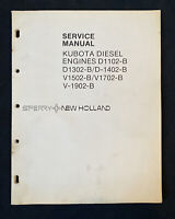 New Holland Service Manual Kubota Diesel Engine D1102-B, D-1402B, V-1502-B *1829