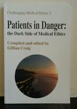 Patients in Danger: The Dark Side of Medical Ethics: v. 2 by Enterprise House (P