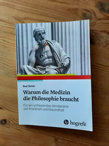 Warum die Medizin die Philosophie braucht von Beat Gerber (2020, Taschenbuch)