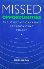 Very Good, Missed Opportunities: The Story of Canada's Broadcasting Policy, Rabo