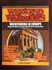 Weekend Warrior's Guide to Vacationing in Europe(2007,Paperback) Israel Espinoza
